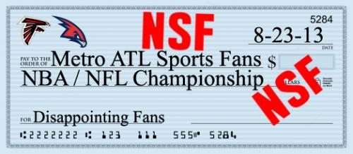 Atlanta Sports Fans Have Been Given A Check Marked NSF!
